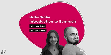 Mentor Monday: Introduction to Semrush tickets