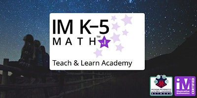 Teach & Learn with Illustrative Mathematics (IM) K-5 Math Academy