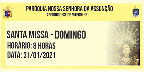 PNSASSUNÇÃO CABO FRIO - SANTA MISSA - DOMINGO - 8 HORAS - 31/01/2021 ingressos