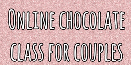 Valentine's Day Chocolate class for couples tickets