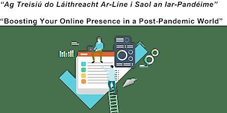 Ag Treisiú do Láithreacht Ar-Líne i Saol an Iar-Pandeméime tickets