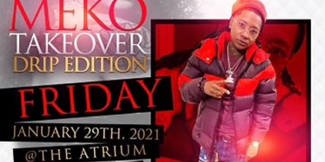 VIP FRIDAYS KICKOFF PARTY MEKO TAKEOVER DRIP EDITION tickets