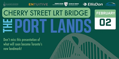Port Land Project: Cherry Street North – LRT Bridge tickets