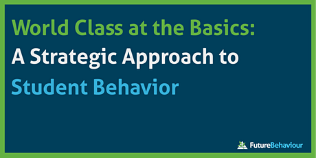 World-Class at the Basics: A Strategic Approach to Student Behavior tickets