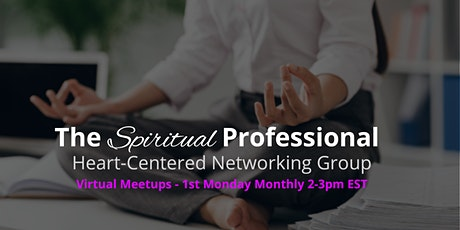 The Spiritual Professional Monthly Networking Group tickets