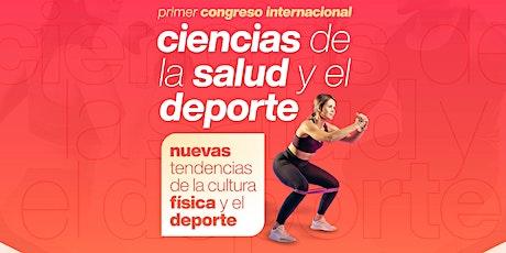 I Congreso Internacional en Ciencias de la Salud y el Deporte. boletos