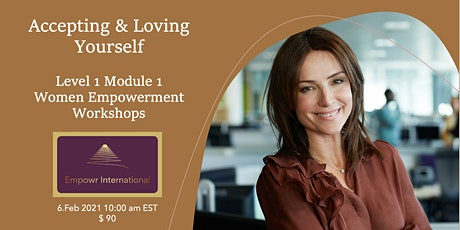 Accepting & Loving Yourself - Module 1 Women Empowerment Workshop US/CAN tickets