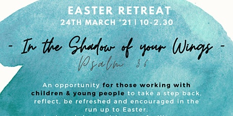 Easter Retreat for Youth & Children's Workers tickets