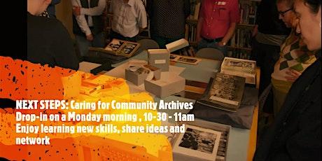 NEXT STEPS: Caring for Community ArchivesDigitisation tickets