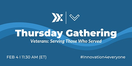 [THURSDAY GATHERING] Veterans: Serving Those Who Served tickets