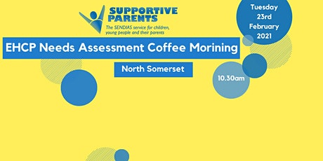 North Somerset EHCP Needs Assessment Coffee Morning tickets