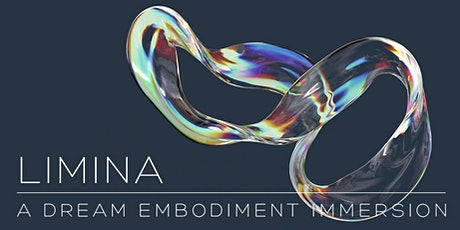 LIMINA: A Dream Embodiment Immersion tickets
