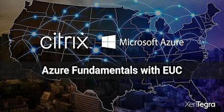 Online: Citrix & Microsoft - Azure Fundamentals with EUC (05/13/2021) tickets
