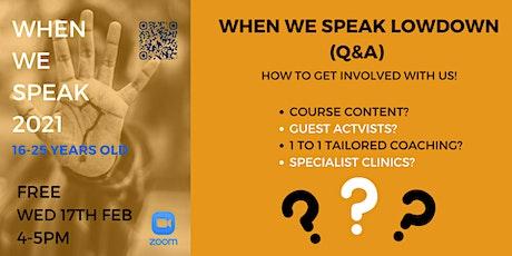 When We Speak Lowdown (Q&A) tickets