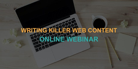 Writing Killer Web Content: Online Webinar tickets