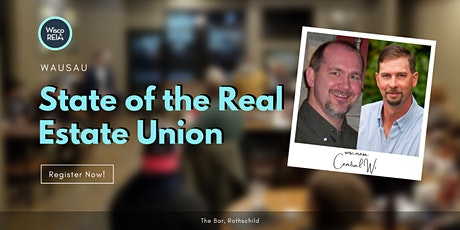 WiscoREIA Wausau: State of the Real Estate Union tickets