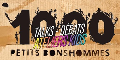 1000 petits bonshommes //  Talks + ateliers Kids & family tickets