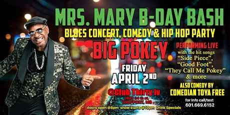 """Mrs Mary B-day Bash with Big Pokey performing Live  """"Side Piece"""" tickets"""