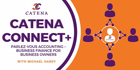 Catena Connect+ Presents: Parlez-vous accounting Business finance tickets