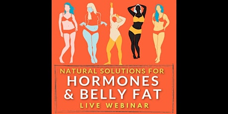 Special Webinar Event: Hormones & Belly Fat tickets