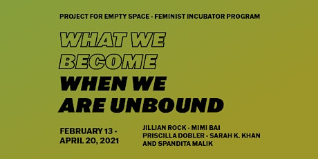 Opening Reception: What We Become When We Are Unbound tickets