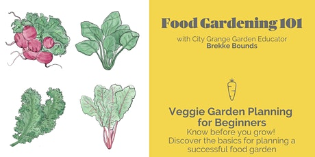 Veggie Garden Planning for Beginners- ONLINE Class tickets