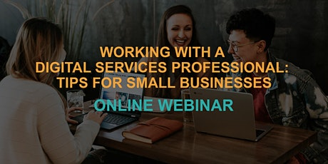 Working with a Digital Services Professional: Tips for Small Businesses tickets