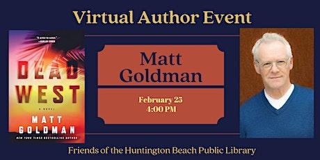 Virtual Author Event with Matt Goldman tickets