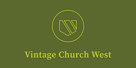 Vintage Church West In-Person Gathering RSVP (1-31-2021) tickets