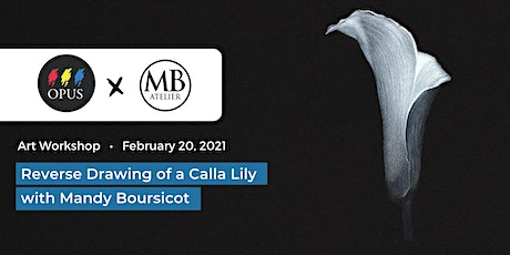 Reverse Drawing of a Calla Lily with Mandy Boursicot tickets