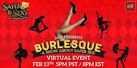 Safer is Sexy: Burlesque Show | International Condom Day tickets