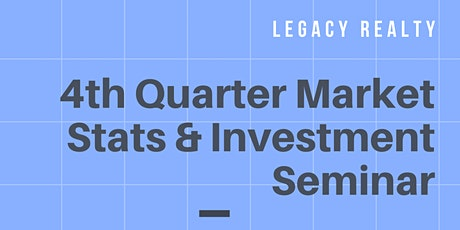 4th Quarter Market Stats/Investment Seminar  tickets