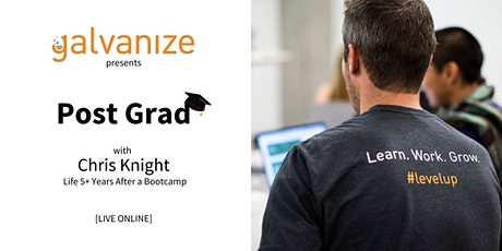 Post Grad with Chris Knight | Life 5+ Years After a Bootcamp tickets