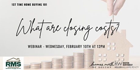 1st Time Home Buying 101: What Are Closing Costs? tickets