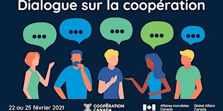 The Cooperation Dialogues   |   Les dialogues de la coopération tickets
