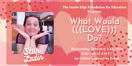What Would (((LOVE))) Do? with Star Ladin | The Inside Edge tickets