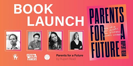 Parents for a Future, by Rupert Read - Online Book Launch tickets