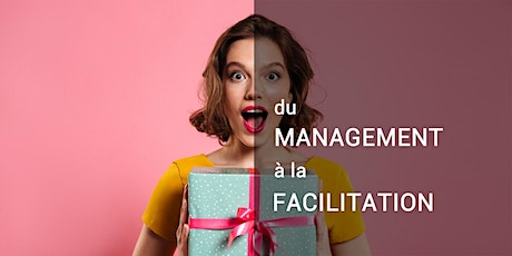 Du management ... à la facilitation billets