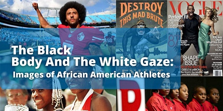 The Black Body And The White Gaze: Images of African American Athletes tickets