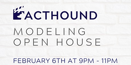 Acthound Modeling Open House tickets