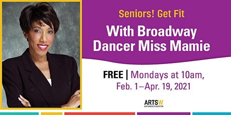 Seniors!  Get Fit with Broadway Dancer Miss Mamie. tickets