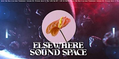 Elsewhere Sound Space Ep 01: Princess Nokia (Live)