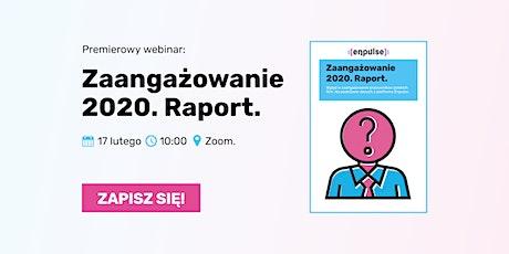 """Webinar premierowy: """"Zaangażowanie 2020. Raport."""" tickets"""