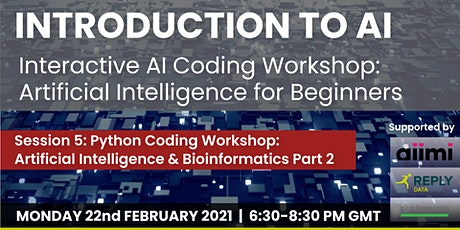 Python Coding Workshop: Artificial Intelligence & Bioinformatics - Part 2 tickets