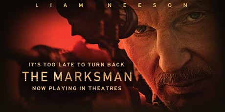 """""""The Marksman """" starring Liam Neeson at The Historic Select Theater tickets"""