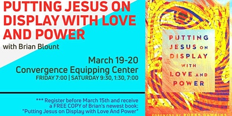 Putting Jesus on Display with Love and Power tickets