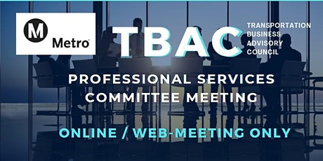 LA Metro TBAC Professional Services Committee Meeting - WEB BASED / ONLINE tickets