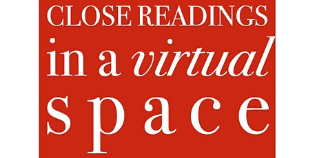 CLOSE READINGS IN A VIRTUAL SPACE: giovanni singleton tickets