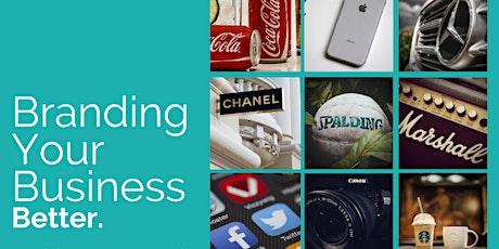 Branding Your Business Better Webinar - March 3rd, 2021 tickets