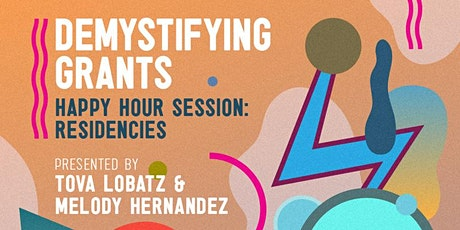 Grant Workshops for Artists Happy Hour Sessions: Residencies tickets